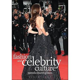 Fashion and Celebrity Culture by Church Gibson & Pamela