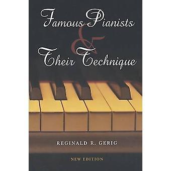 Pianistas famosos su técnica por Gerig y Reginald R.