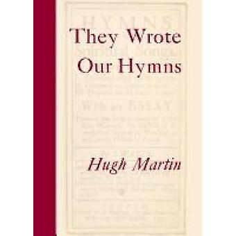 They Wrote Our Hymns by Martin & Hugh