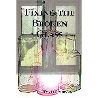 Fixing the Broken Glass by Simiryan & Tovli