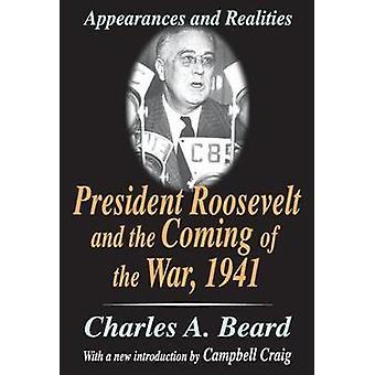 President Roosevelt och krigets ankomst 1941 av Charles A Beard