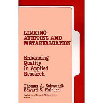 Reliant l'audit et MetaEvaluatiuon amélioration de la qualité en recherche appliquée par Schwandt & Thomas A.