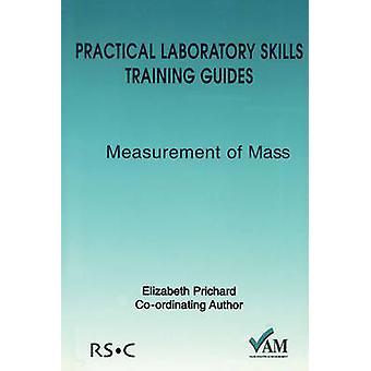 Practical Laboratory Skills Training Guides Measurement of Mass by Prichard & Elizabeth