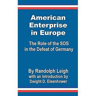 American Enterprise in Europa de rol van de SOS in de nederlaag van Duitsland door Leigh & Randolph