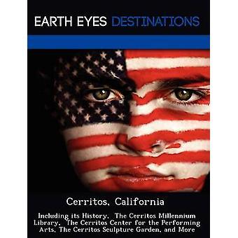 Cerritos Califórnia, incluindo sua história The Cerritos Millennium Library The Cerritos Center para as artes cênicas o Cerritos Sculpture Garden e muito mais por Black & Johnathan