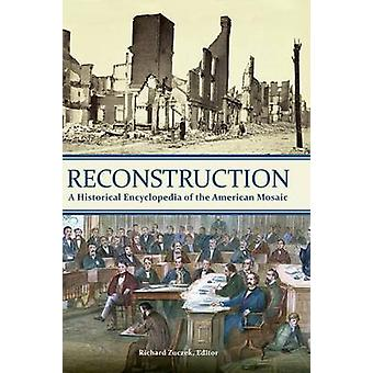 Wederopbouw A Historical Encyclopedia of de Amerikaanse Mosaic door Zuczek & Richard