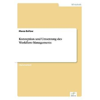 Konzeption und Umsetzung des WorkflowManagements por Bollow & Marco