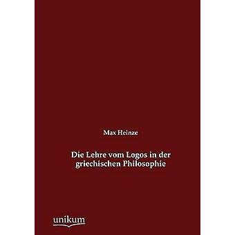 Die Lehre vom logotyper i der griechischen Philosophie av Heinze & Max