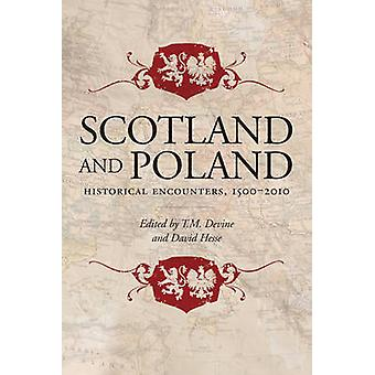 Scotland and Poland - Historical Encounters 1500-2010 by Tom Devine -