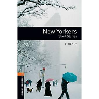 Oxford Bookworms Library - New Yorkers - Short Stories - Level 2 - 700-W