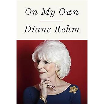On My Own by Diane Rehm - 9781101875285 Book