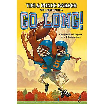 Go Long! by Ronde Barber - Tiki Barber - Paul Mantell - 9781416985730