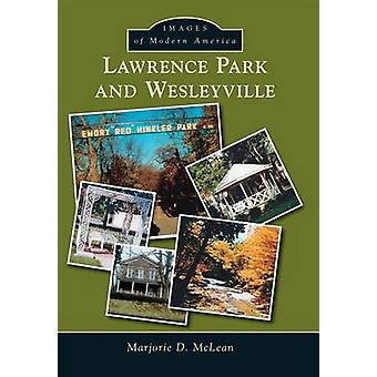 Lawrence Park and Wesleyville by Marjorie D McLean - 9781467134101 Bo