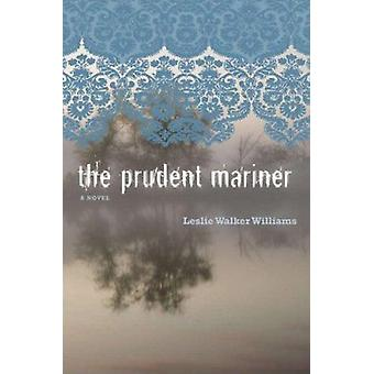 The Prudent Mariner by Leslie Walker Williams - 9781572336667 Book