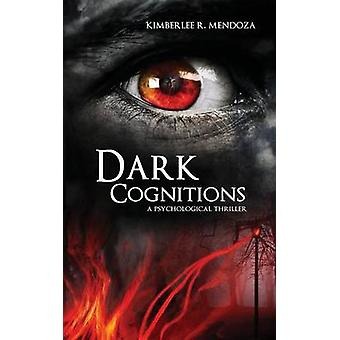 Dark Cognitions by Kimberlee R. Mendoza - 9781611163582 Book