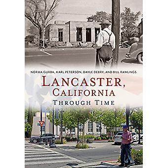 Lancaster - California Through Time by Norma Gurba - 9781635000603 Bo