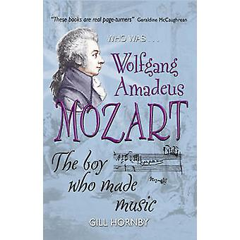 Wolfgang Amadeus Mozart by Gill Hornby - 9781904977643 Book