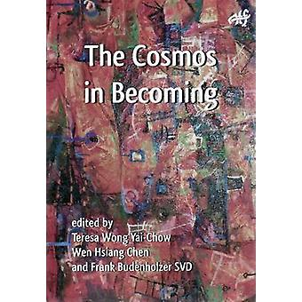 The Cosmos in Becoming - Perspectives of Christianity and Chinese Reli