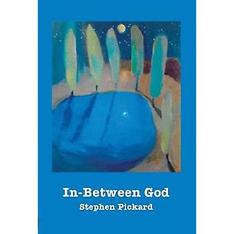 In-Between God - Theology - Community - and Discipleship by Stephen Pi