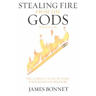 Stealing Fire from the Gods - The Complete Guide to Story for Writers