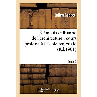 �l�ments Et Th�orie de l'Architecture. Tome 2 by Julie