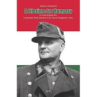Lifetime for Hungary by Andris J. Kursietis - 9789461535511 Book