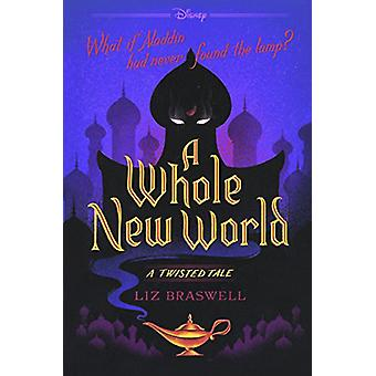 A Whole New World - A Twisted Tale by Liz Braswell - 9780606385114 Book
