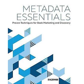 Metadata Essentials - Proven Techniques for Book Marketing and Discove