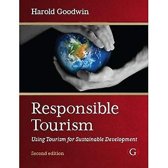 Responsible Tourism: Using Tourism for Sustainable Development