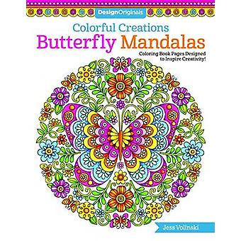 Colorful Creations Butterfly Mandalas by Jess Volinski