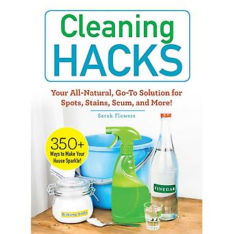 Cleaning Hacks by Sarah Flowers