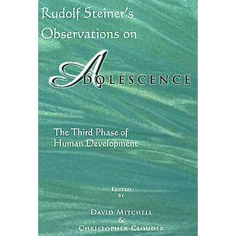 Rudolf Steiner's Observations on Adolescence - The Third Phase of Huma