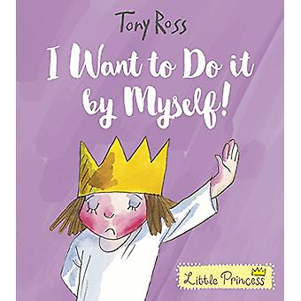 I Want to Do It by Myself! by Tony Ross - 9781783446001 Book