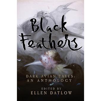 Svarta fjädrar mörka avian Tales en antologi av Ellen Datlow