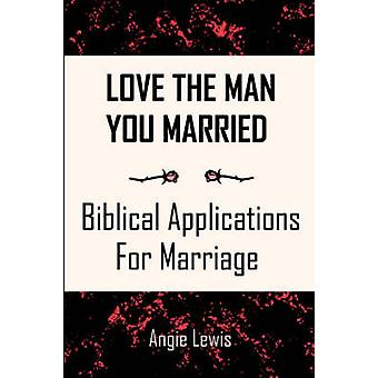 Love the Man You Married by Lewis & Angie