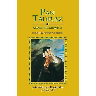 Pan Tadeusz Revised With Text in Polish and English Side by Side by Mickiewicz & Adam