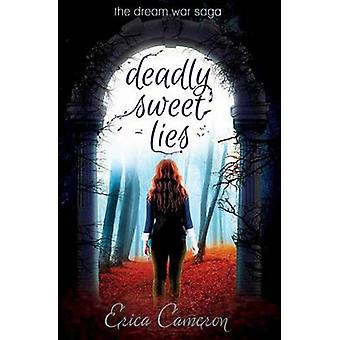 Deadly Sweet Lies by Cameron & Erica