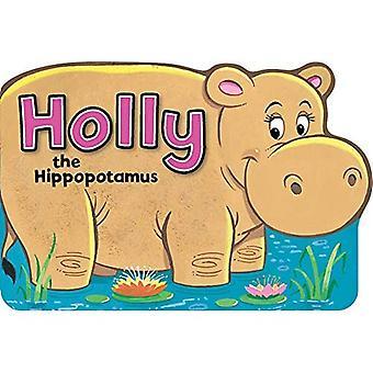 Hippi the Hippopotamus (Shaped Animal Board Book)