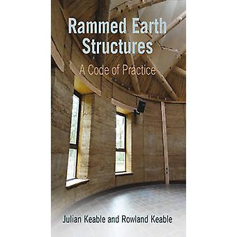 Rammed Earth Structures - A Code of Practice (2nd edition) by Julian K