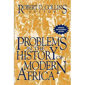 Problems in the History of Modern Africa by Collins & Robert O.
