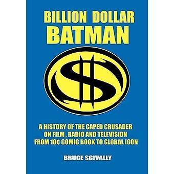 Billion Dollar Batman by Scivally & Bruce