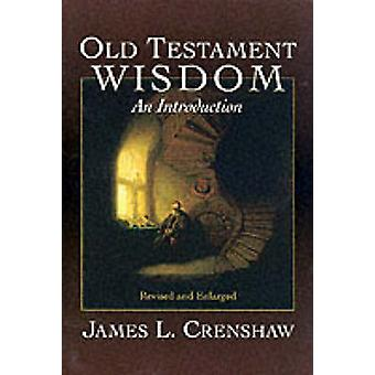 Old Testament Wisdom An Introduction by CRENSHAW & JAMES L