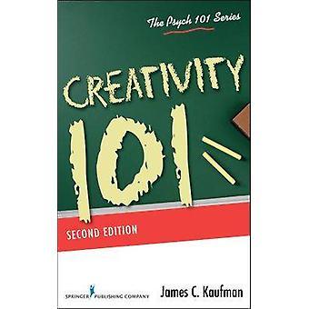 Creativity 101 by Kaufman & James C.