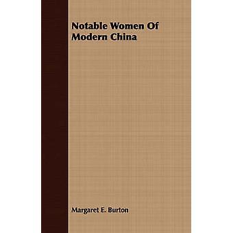 Notable Women Of Modern China by Burton & Margaret E.