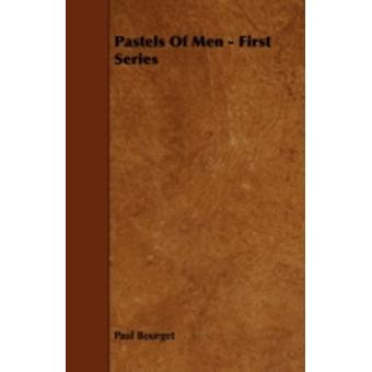 Pastels of Men  First Series by Bourget & Paul