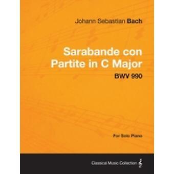 Sarabande con Partite in C Major  BWV 990  For Solo Piano by Bach & Johann Sebastian