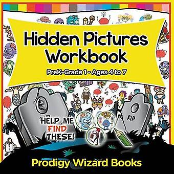 Hidden Pictures Workbook   PreKGrade 1  Ages 4 to 7 by Prodigy Wizard
