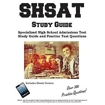 SHSAT Study Guide  Specialized High School Admissions Test  Study Guide and Practice Test Questions by Complete Test Preparation Inc.