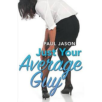 Just Your Average Guy by Jason & Paul