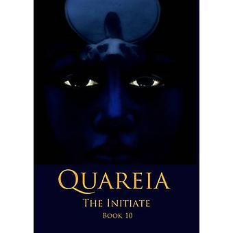 Quareia The Initiate Book Ten by McCarthy & Josephine
